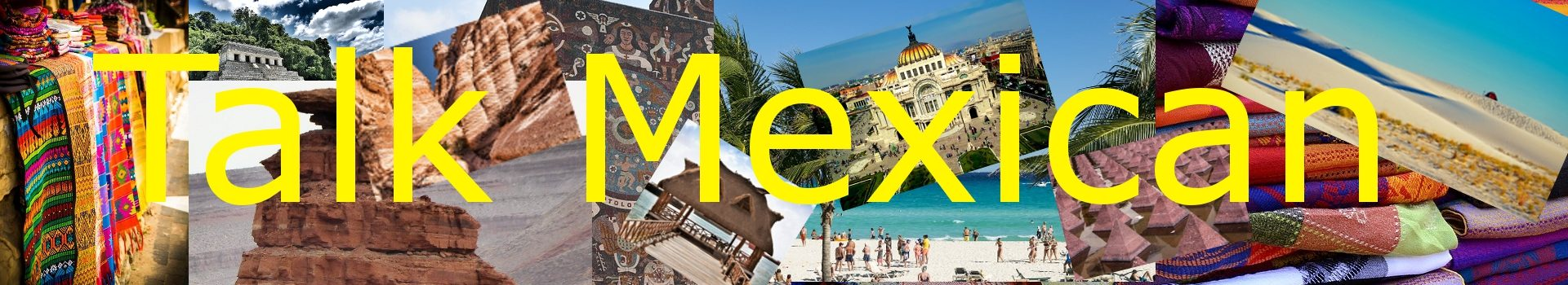 Category: Mexican – Written and Spoken